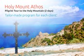 Pilgrimage Tour to the Holy Mountain of Mount Athos (2 days)